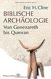 Biblische Archäologie - Von Genezareth bis Qumran