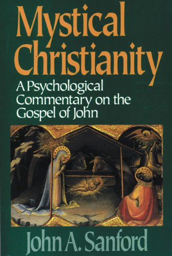Mystical Christianity: A Psychological Commentary on the Gospel of John