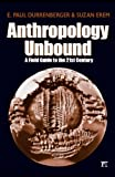 img - for Anthropology Unbound: A Field Guide to the 21st Century by E. Paul Durrenberger (2007-04-03) book / textbook / text book