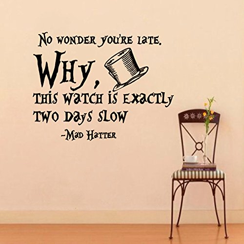 wall-decals-vinyl-sticker-no-wonder-you-re-late-why-mad-hatter-sayings-quote-alice-in-wonderland-quo