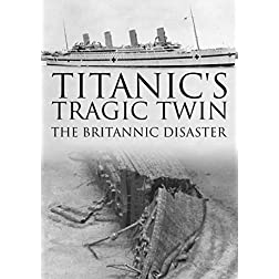 Titanic's Tragic Twin: The Britannic Disaster