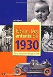 echange, troc Lucie Rhéat - Nous, les enfants de 1930 : De la naissance à l'âge adulte