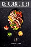 Ketogenic Diet: 60 Insanely Quick and Easy Recipes for Beginners (Keto, Ketosis, Paleo, Low Carb, Cookbook, Low Salt)