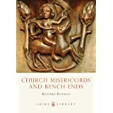 Church Misericords and Bench Ends (Shire Library)by Richard Hayman