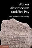img - for Worker Absenteeism and Sick Pay by John Treble (2011-06-30) book / textbook / text book