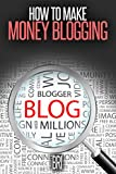 How to Make Money Blogging (How to Make Money Online)