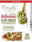 Everyday Vegan Mediterranean Slow Coo...