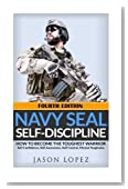 NAVY SEAL Self-Discipline:: How To Become The Toughest Warrior
