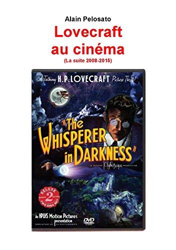 Lovecraft au cinéma (la suite 2008-2015)