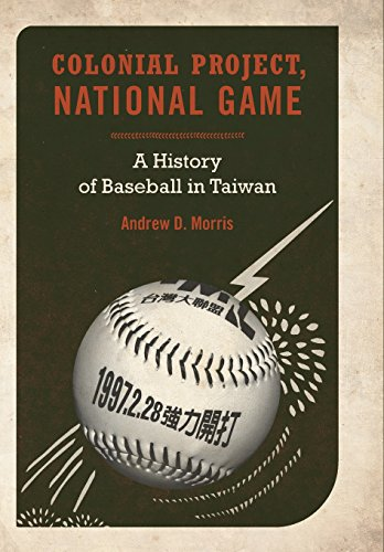 Colonial Project, National Game: A History of Baseball in Taiwan (Asia Pacific Modern)