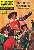 Alexandre Dumas The Three Musketeers (Classics Illustrated)
