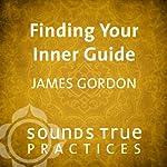 Finding Your Inner Guide | James S. Gordon