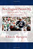 New England Patriots IQ: The Ultimate Test of True Fandom (History & Trivia)