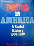 img - for Drugs in America: A Social History, 1800-1980 book / textbook / text book
