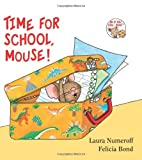 Time for School, Mouse! (If You Give...) (0061433071) by Numeroff, Laura