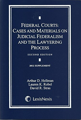 Federal Courts: Cases and Materials on Judicial Federalism and the Lawyering Process,  2012 Supplement