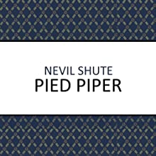 Pied Piper (       UNABRIDGED) by Nevil Shute Narrated by David Rintoul