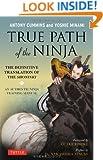 True Path of the Ninja: The Definitive Translation of the Shoninki (An Authentic Ninja Training Manual)