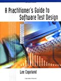 A Practitioner's Guide to Software Test Design (158053791X) by Copeland, Lee