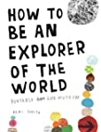 How to Be an Explorer of the World: P...
