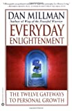 Everyday Enlightenment: The Twelve Gateways to Personal Growth (0446674974) by Millman, Dan