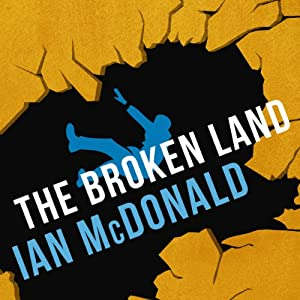 The Broken Land | [Ian McDonald]