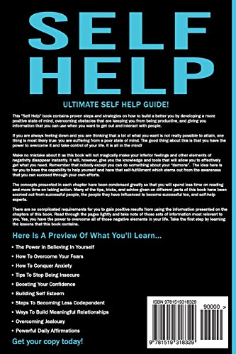 Self Help: Ultimate Self Help Guide! How To Overcome Fear & Anxiety, Stop Being Insecure, Conquer Jealousy, Boost Confidence And Self Esteem, And Build Meaningful Relationships!