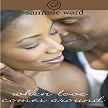 When Love Comes Around (       UNABRIDGED) by Sammie Ward Narrated by Eliza Enea