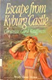 Escape from Kyburg Castle (0802424090) by Kauffman, Christmas Carol
