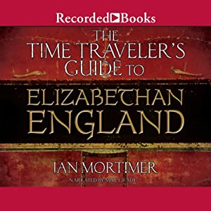 The Time Traveler's Guide to Elizabethan England Audiobook