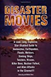 Disaster Movies: A Loud, Long, Explosive, Star-Studded Guide to Avalanches, Earthquakes, Floods, Meteors, Sinking Ships, Twisters, Viruses, Killer ... Fallout, and Alien Attacks in the Cinema!!!! (1556526121) by Kay, Glenn
