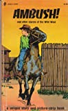 img - for Ambush! and Other Stories of the Wild West book / textbook / text book