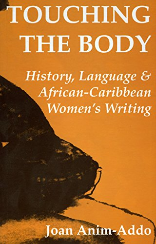 Touching the Body: History, Language, & African Caribbean Women's Writing (Critical series)