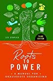 Roots to Power: A Manual for Grassroots Organizing, 3rd Edition