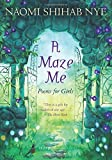 By Naomi Shihab Nye A Maze Me: Poems for Girls (Reprint) [Paperback]