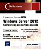 echange, troc Armelin ASIMANE - Windows Server 2012 - Configuration des services avancés - Préparation à la certification MCSA - Examen 70-412