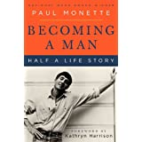 Becoming A Man: Half a Life Storyby Paul Monette