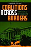 img - for Coalitions across Borders: Transnational Protest and the Neoliberal Order (People, Passions, and Power: Social Movements, Interest Organizations, and the P) book / textbook / text book
