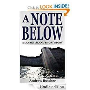 Free Kindle Book: A Note Below (A Lansin Island Short Story), by Andrew Butcher