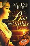 Blut und Silber: Roman