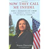 Now They Call Me Infidel: Why I Renounced Jihad for America, Israel, and the War on Terrorby Darwish
