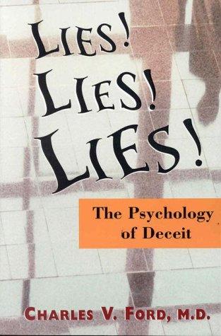 Lies!, Lies!!, Lies!!!: Psychology of Deceit