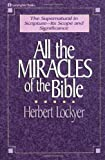 All the Miracles of the Bible (0310281016) by Lockyer, Herbert