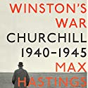 Winston's War: Churchill, 1940-1945 Audiobook by Max Hastings Narrated by Robin Sachs