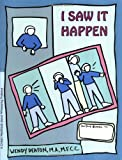 img - for I Saw It Happen: A Child's Workbook About Witnessing Violence book / textbook / text book