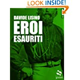 Eroi esauriti (Pesci rossi) (Italian Edition)