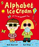 Alphabet Ice Cream: A A-Z of Alphabet Fun. Nick Sharratt, Sue Heap (0141384417) by Sharratt, Nick