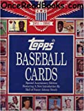 Topps Baseball Cards: The Complete Picture Collection, a 40-Year History, 1951-1990