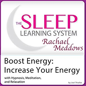 Energy Boost, Increase Your Energy with Hypnosis, Meditation, and Relaxation Speech