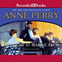 Midnight at Marble Arch: Charlotte and Thomas Pitt, Book 28 Audiobook by Anne Perry Narrated by Davina Porter